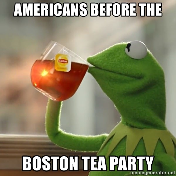 Kermit The Frog Drinking Tea - americans before the boston tea party