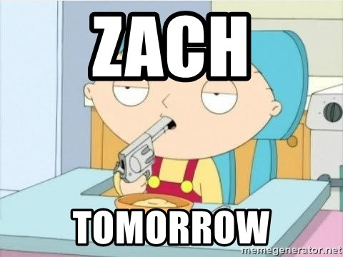Suicide Stewie - Zach tomorrow