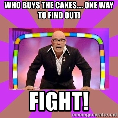 Harry Hill Fight - Who buys the cakes.... one way to find out! FIGHT!