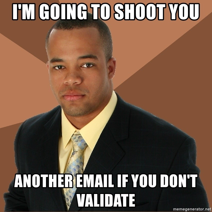 Successful Black Man - i'm going to shoot you another email if you don't validate