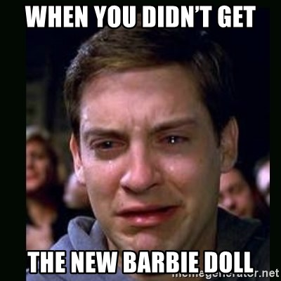crying peter parker - When you didn't get The new Barbie doll