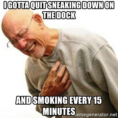 Right In The Childhood Man - i gotta quit sneaking down on the dock and smoking every 15 minutes
