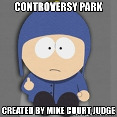 controversy park created by mike court judge south park craig