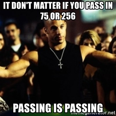 Dom Fast and Furious - It don't matter if you pass in 75 or 256 passing is passing