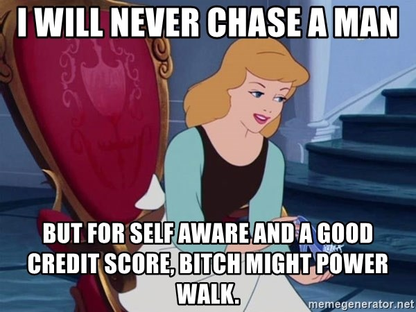 I will never chase a man But for self aware and a good