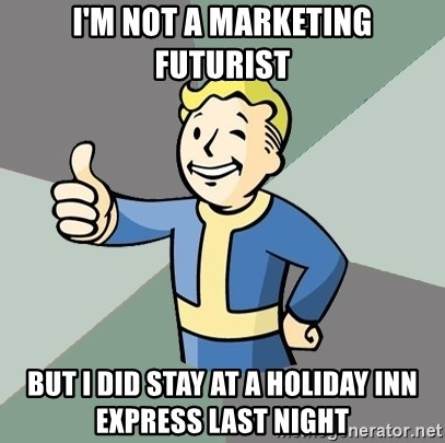 Fallout Boy - I'm not a marketing futurist But I did stay at a Holiday Inn Express last night