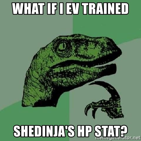 Philosoraptor - What if I EV trained Shedinja's HP stat?