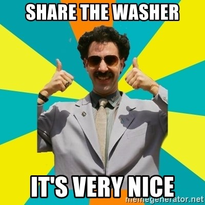 Borat Meme - Share the washer It's very nice