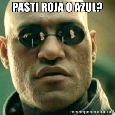 What If I Told You - Pasti roja o azul?