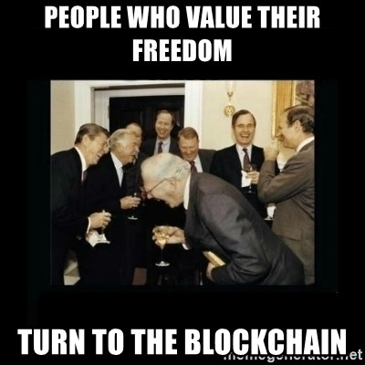 Rich Men Laughing - People who value their freedom turn to the Blockchain