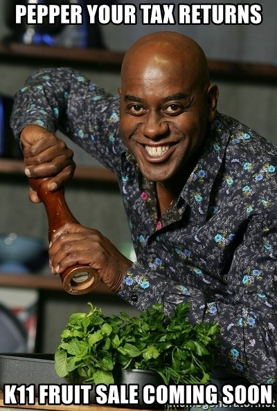 Ainsley Chef - Pepper your tax returns K11 Fruit sale coming soon
