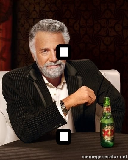 The Most Interesting Man In The World - . .