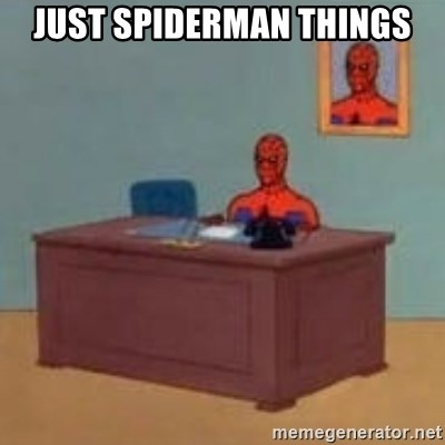 and im just sitting here masterbating - just spiderman things