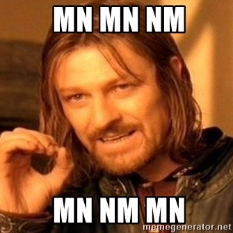 One Does Not Simply - mn mn nm  mn nm mn