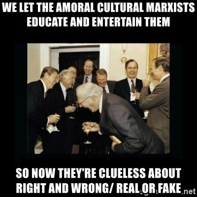 Rich Men Laughing - We let the amoral Cultural Marxists educate and entertain them so now they're clueless about right and wrong/ real or fake