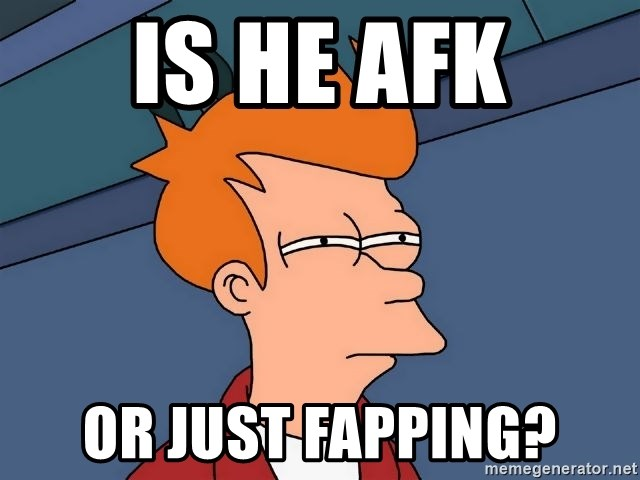 Futurama Fry - Is he AFK or just fapping?
