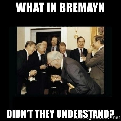 Rich Men Laughing - What in BreMayn  didn't they understand?