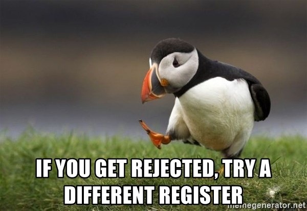 Unpopular Opinion Puffin - if you get rejected, try a different register