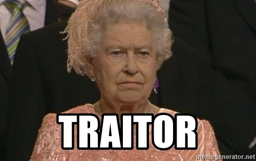 Queen Elizabeth Meme - TRAITOR