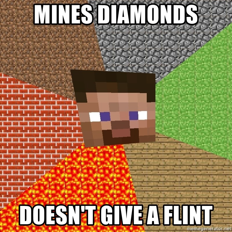 Minecraft Guy - Mines Diamonds Doesn't give a flint