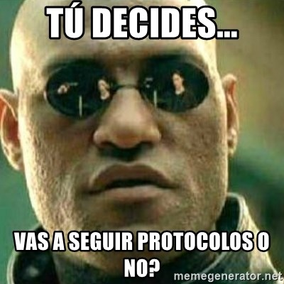 What If I Told You - Tú decides... Vas a seguir protocolos o no?