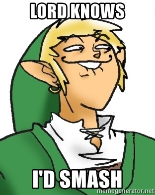Lord Knows Id Smash Perverted Link Meme Generator