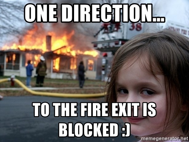 Disaster Girl - one direction... to the fire exit is blocked :)