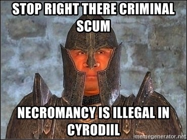 stop-right-there-criminal-scum-necromanc