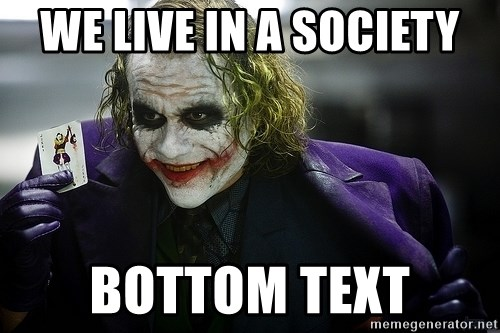 joker - We live in a society Bottom text