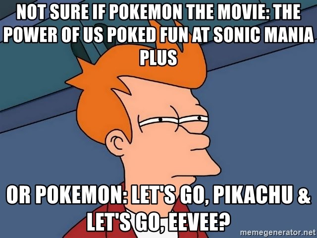 Not sure if Pokemon the Movie: The Power of Us poked fun at Sonic
