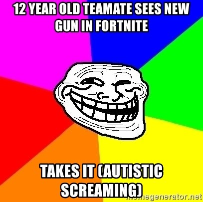12 year old teamate sees new gun in fortnite takes it (autistic