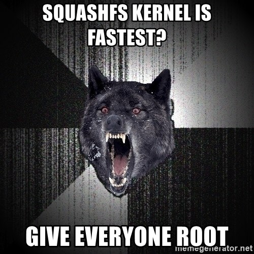flniuydl - squashfs kernel is fastest? give everyone root