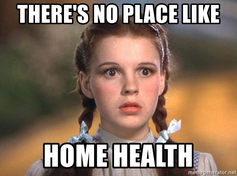 there's no place like home health - dorothy frightened | Meme Generator