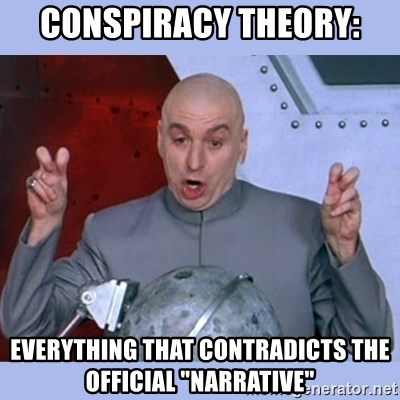 "Dr Evil meme - Conspiracy Theory: Everything that contradicts the official ""Narrative"""