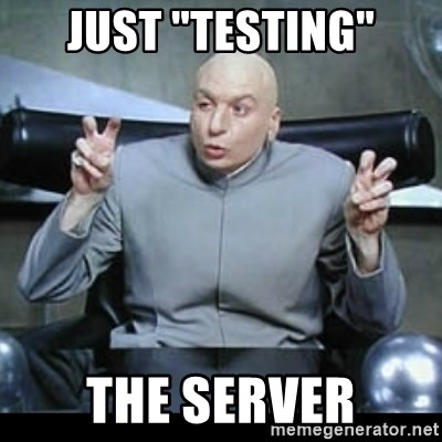 "dr. evil quotation marks - Just ""testing"" the server"