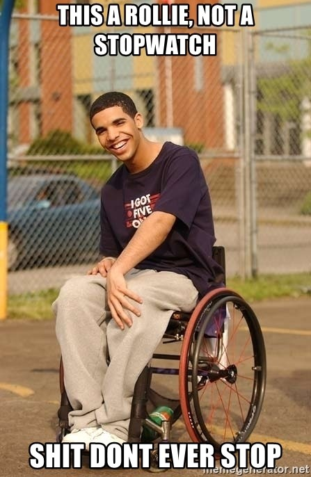 Drake Wheelchair - This a rollie, not a stopwatch Shit dont ever stop