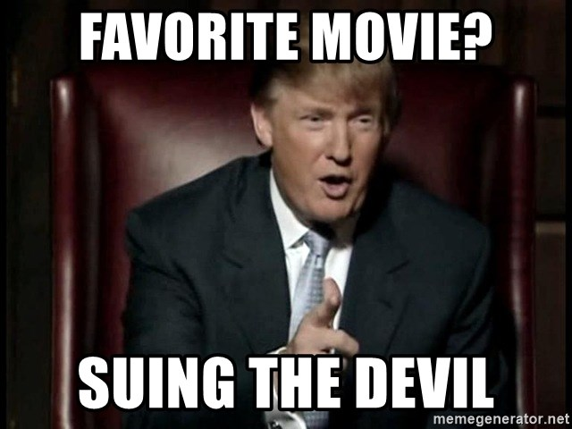 Donald Trump - favorite movie? suing the devil