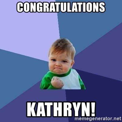 Success Kid - CONGRATULATIONS kATHRYN!