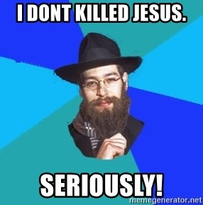 Jewish Dude - i dont killed Jesus. Seriously!