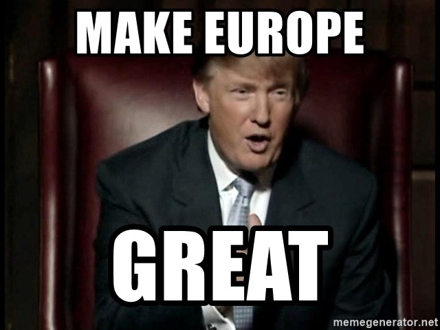 Donald Trump - make europe  great