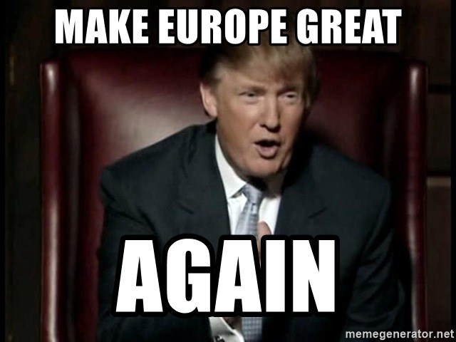 Donald Trump - make europe great again