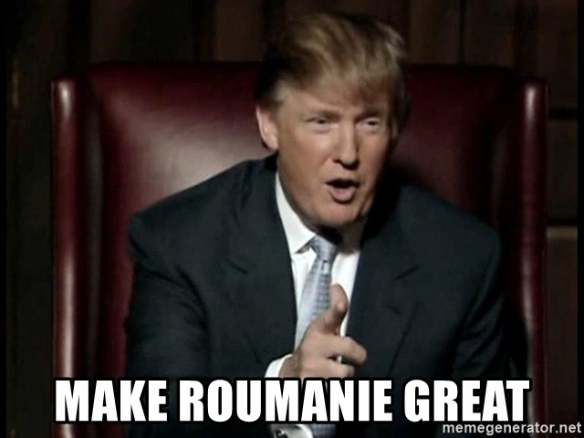 Donald Trump - make roumanie great