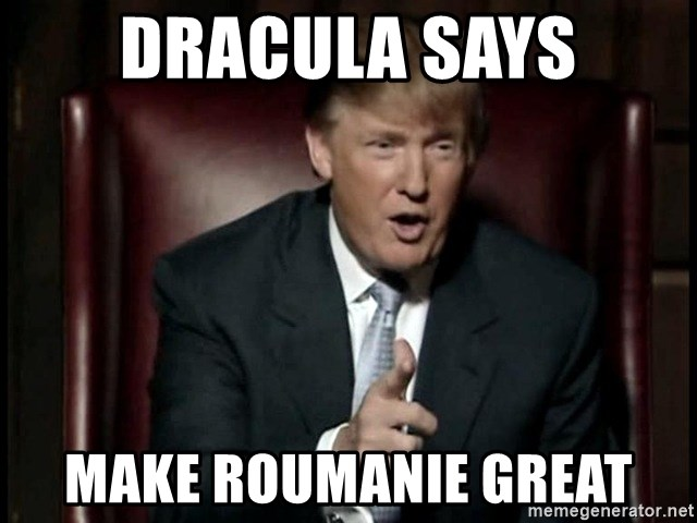 Donald Trump - dracula says make roumanie great