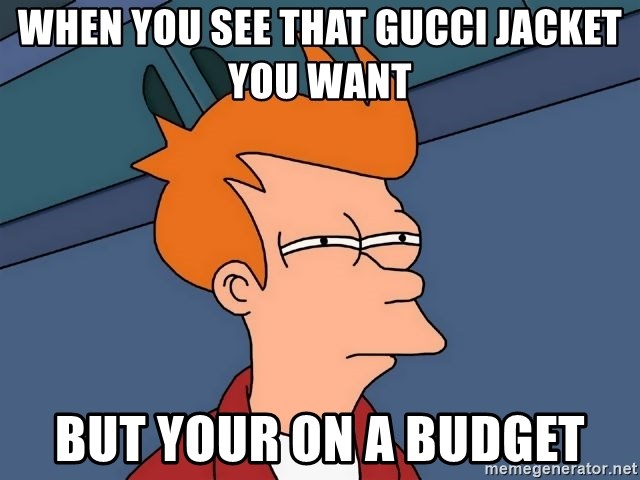 Futurama Fry - When you see that Gucci jacket you want  But your on a budget