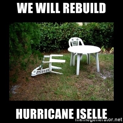 Lawn Chair Blown Over - We will rebuild Hurricane iselle