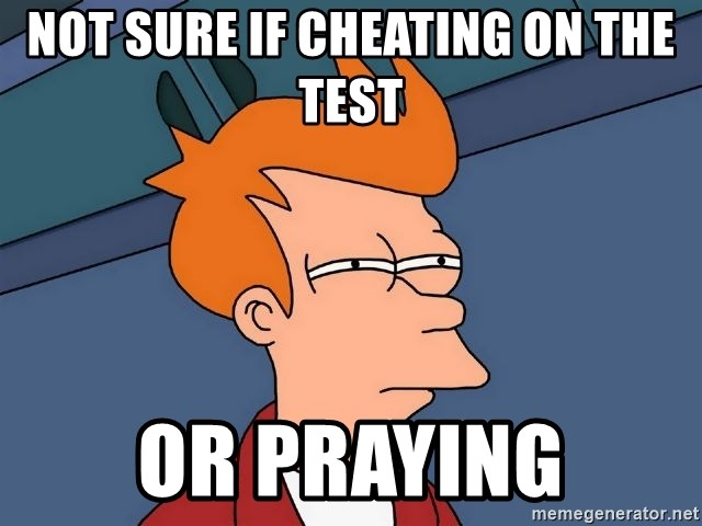 Futurama Fry - not sure if cheating on the test or praying