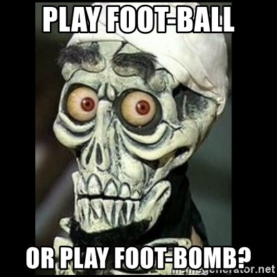 Achmed the dead terrorist - play foot-ball or play foot-bomb?