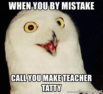 Orly Owl - When you by mistake  Call you make teacher tatty
