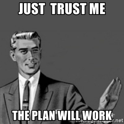 Correction Guy - Just  trust me The plan will work