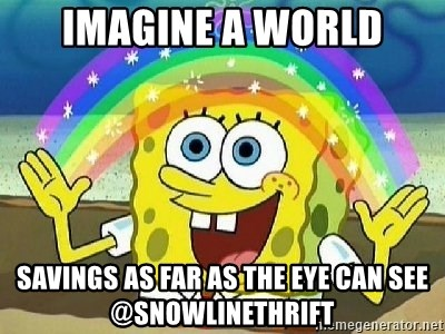 Imagination - Imagine A world Savings as far as the eye can see @SnowlineThrift